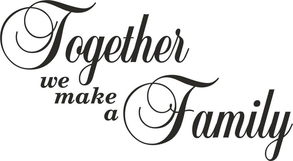 Download Together We Make a Family Art Wall Quotes / Wall Stickers ...