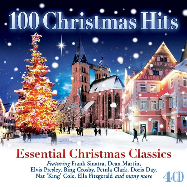 100 Christmas Hits ESSENTIAL CLASSIC HOLIDAY SONGS ...