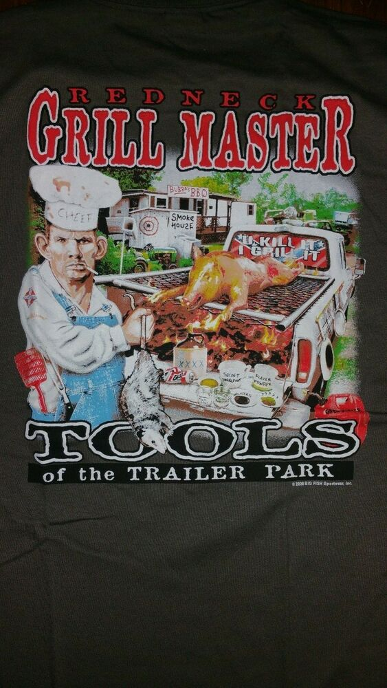 New REDNECK GRILL MASTER T SHIRT TOOLS OF THE TRAILER PARK FUNNY SHIRT EBay