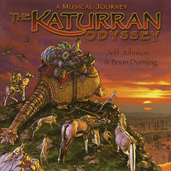 Jeff Johnson & Brian Dunning - THE KATURRAN ODYSSEY - CD ...