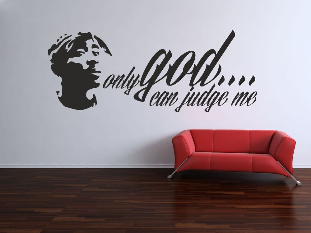 TUPAC QUOTE GOD WALL ART VINYL STICKER DECAL