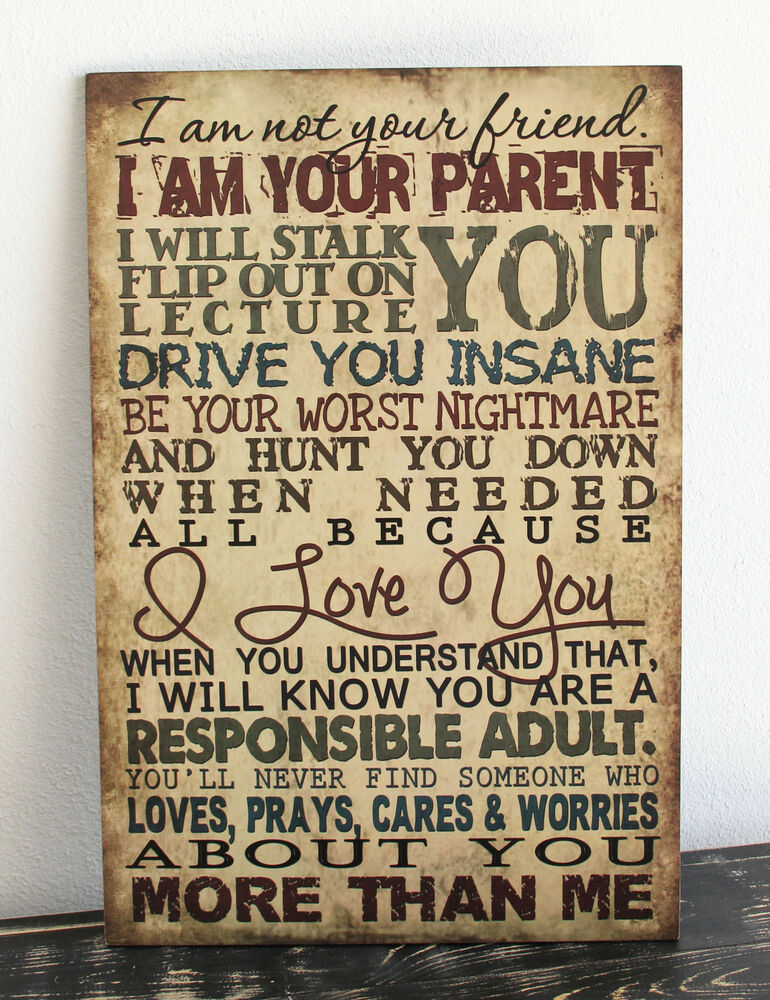 WOOD SIGN I AM YOUR PARENT HANDMADE FUNNY FAMILY SIGNS ... on Home Wall Decor Signs id=71971