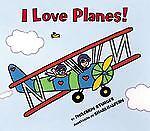 I Love Planes! by Philemon Sturges (2003...