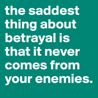 26 Heartbreaking Quotes About Betrayal - EnkiQuotes