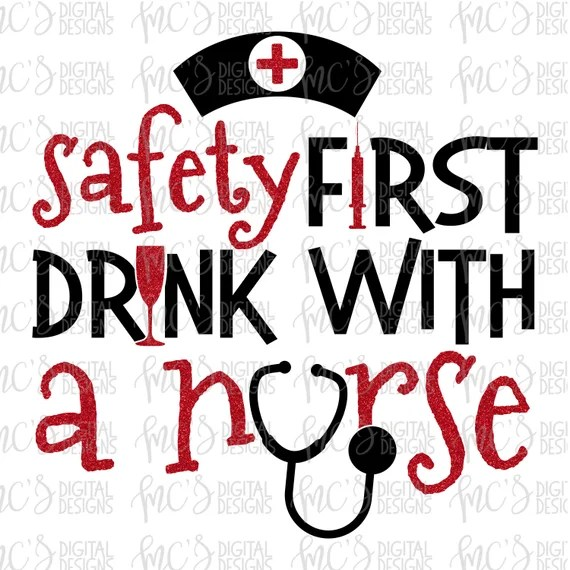 Download DIGITAL DOWNLOAD; Safety First Drink with a Nurse   Etsy