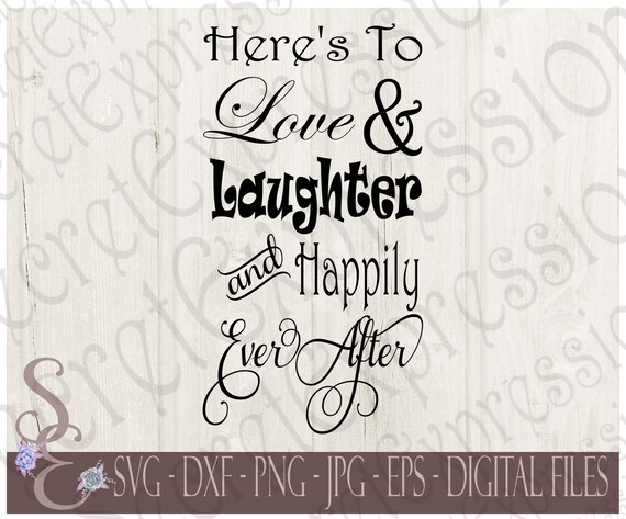 Download Items similar to Here's To Love & Laughter and Happily ...
