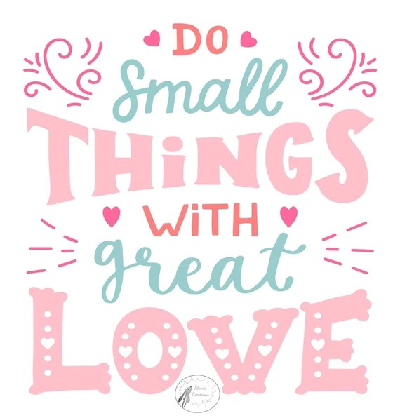 Download Do Small Things With Great Love Quote SVG Cut File Titania ...
