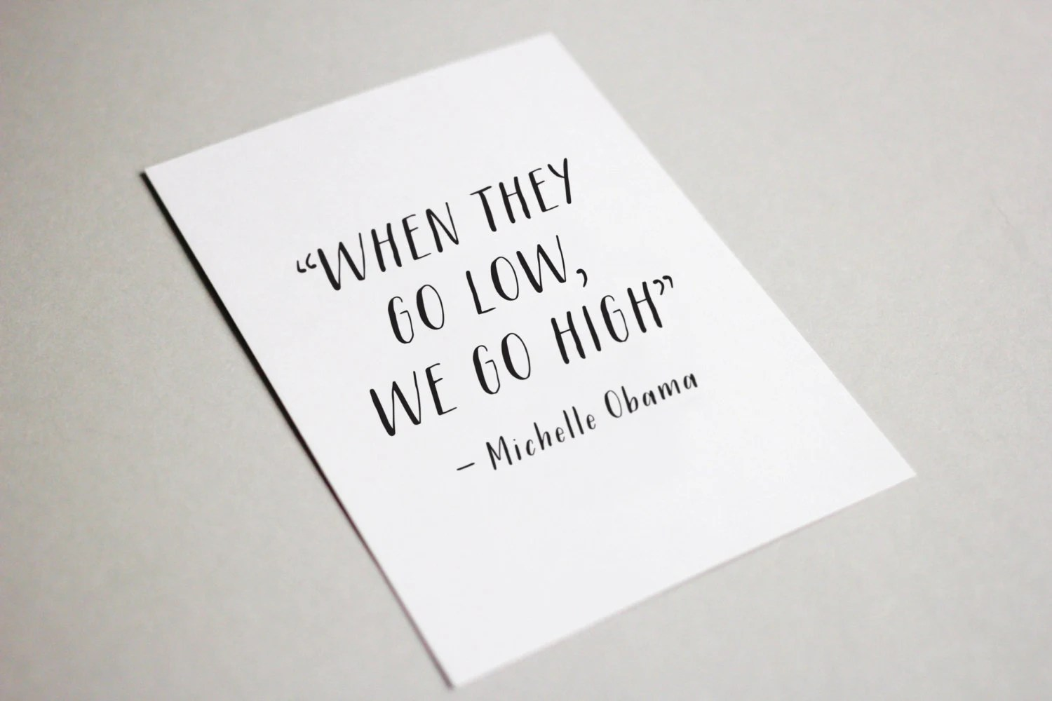 When They Go Low We Go High Michelle Obama Printable Quote
