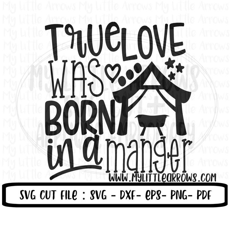 Download True love was born in a manger svg manger svg nativity svg ...