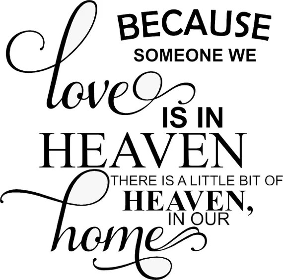 Download Because Someone We Love Is In Heaven Vinyl Decal Sticker ...