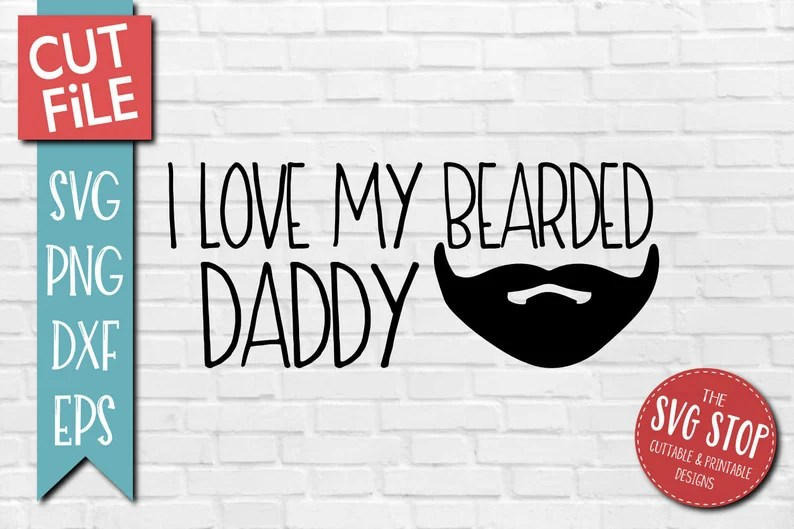 Download Father's Day SVG Love My Bearded Daddy Svg Dxf Png Eps | Etsy