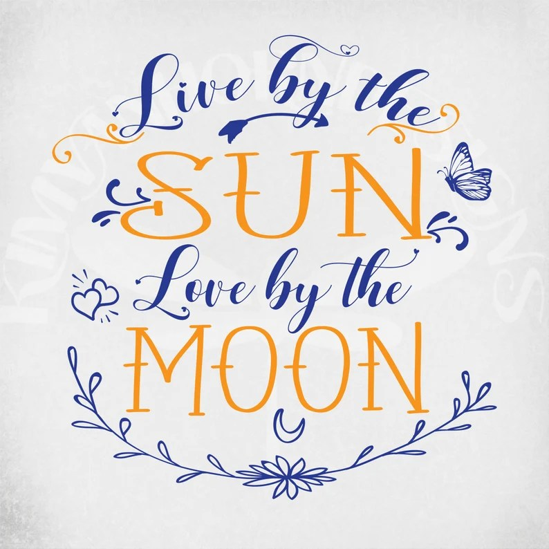 Download Live By The Sun Love By The Moon svg Cut Files Hippie svg ...