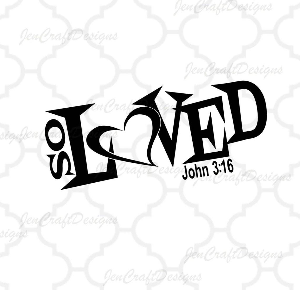 Download So Loved svg, Christian svg, John 3:16 svg, 3 16 Valentine ...