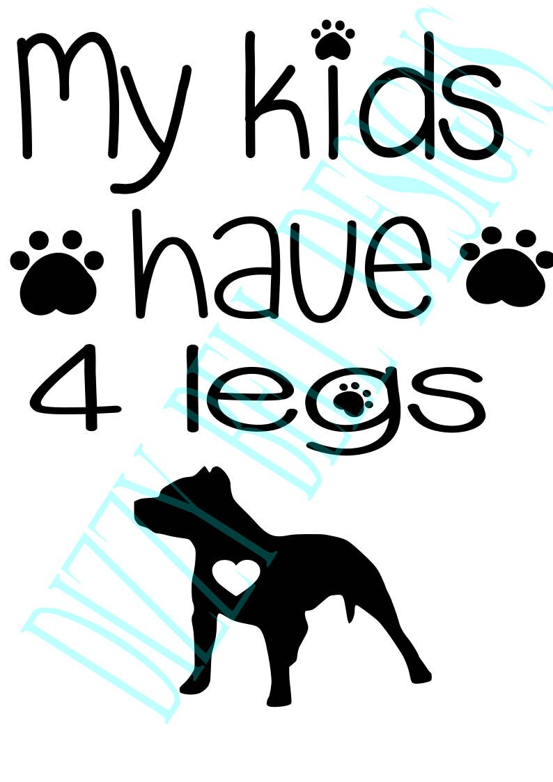 Download My kids have 4 legs Paws Puppy Dog pitbull love kids | Etsy