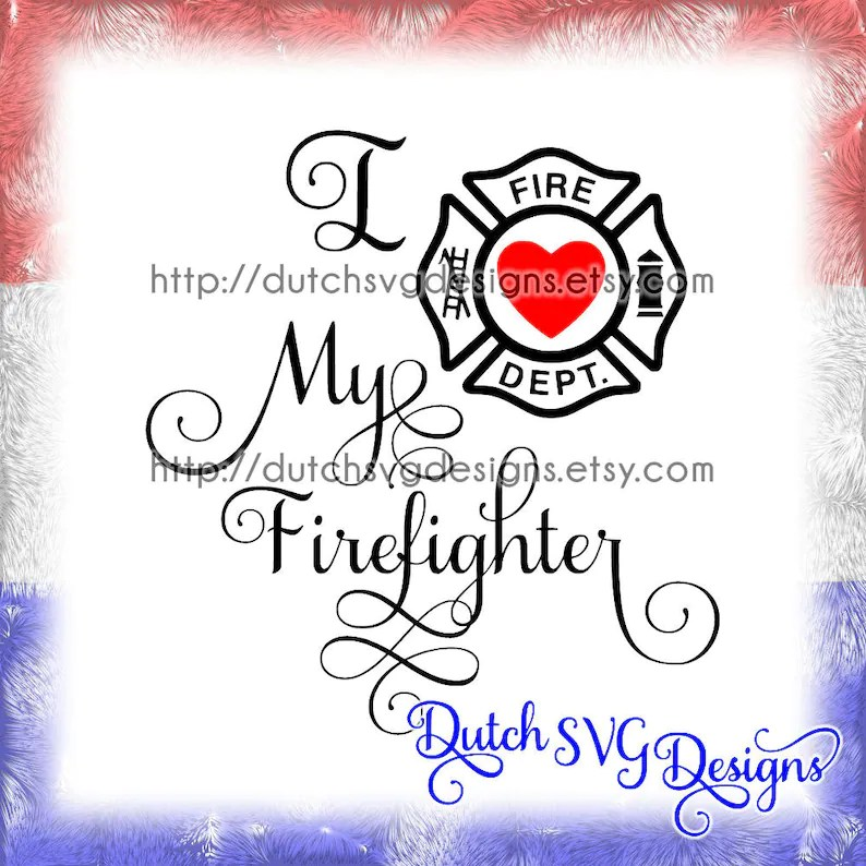 Download Text cutting file I Love My Firefighter in Jpg Png SVG EPS ...