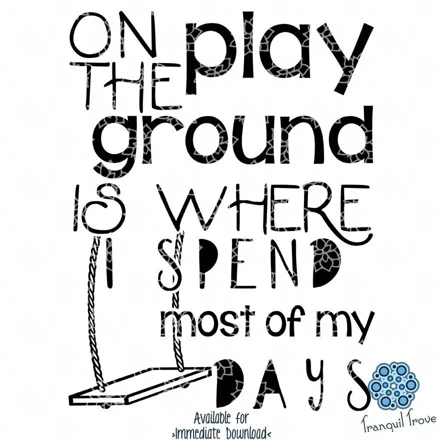 Download SVG & DXF design On the playground is where I spend most ...