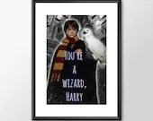 Harry Potter - You're A Wizard Harry - PRINTED - kids Geek man cave nerds bedroom office kids nursery