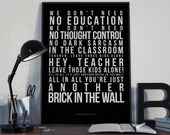 Another Brick In The Wall - Song Lyrics Typography Pink Floyd Tribute - PRINTED music Art bedroom office lounge home decor
