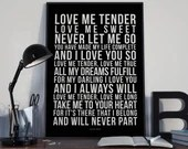 Love Me Tender - Song Lyrics Typography Elvis Presely Tribute - PRINTED music Art bedroom office lounge home decor