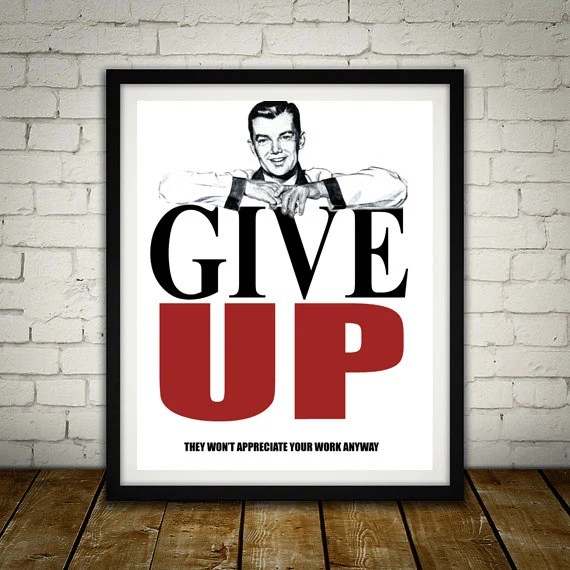 Give Up - Anti-Motivational Poster Art bedroom office old style lounge kitchen home decor