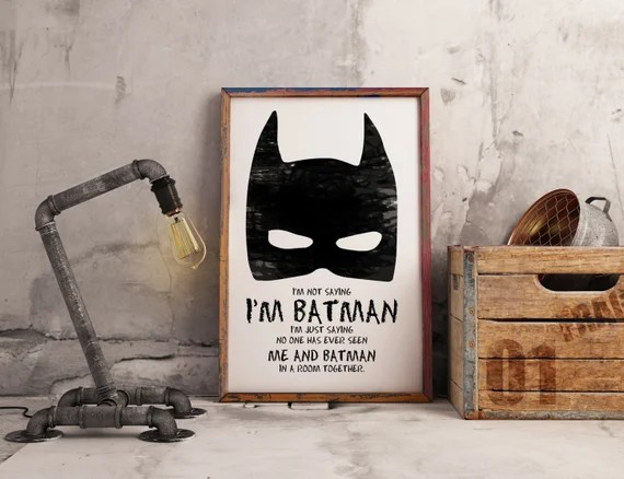 I'm not saying I'm Batman -  for the kids Big Boys Geek man cave nerds bedroom office kids superhero dc comics nursery