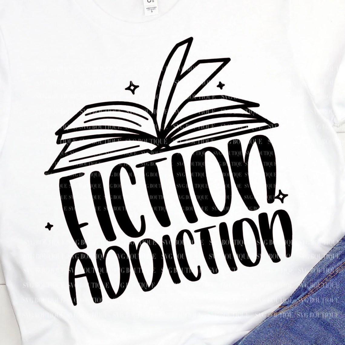 Download Fiction Addiction SVG Book Lover SVG Librarian SVG Writer ...