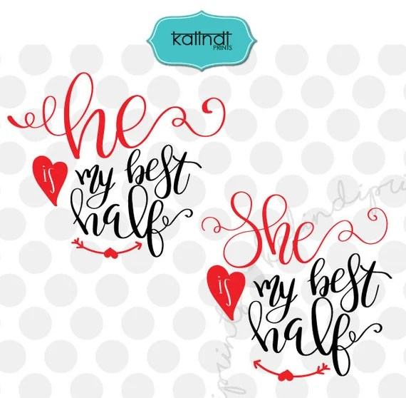 Download She is my best half svg He is my best half svg love svg   Etsy