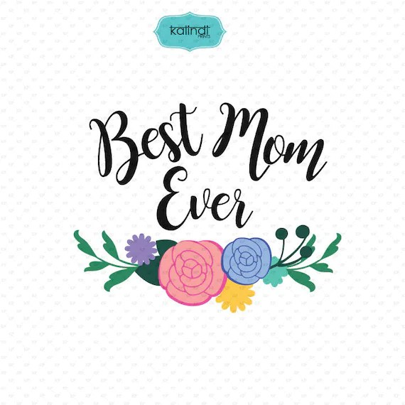 Best Mom Ever SVG file mom quotes clipart quotes svg file