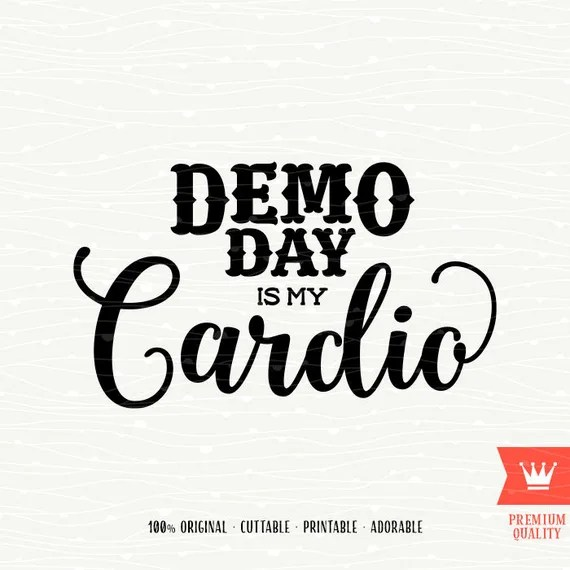 Download Demo Day Is My Cardio SVG Cutting File Chip Gaines Demoday ...