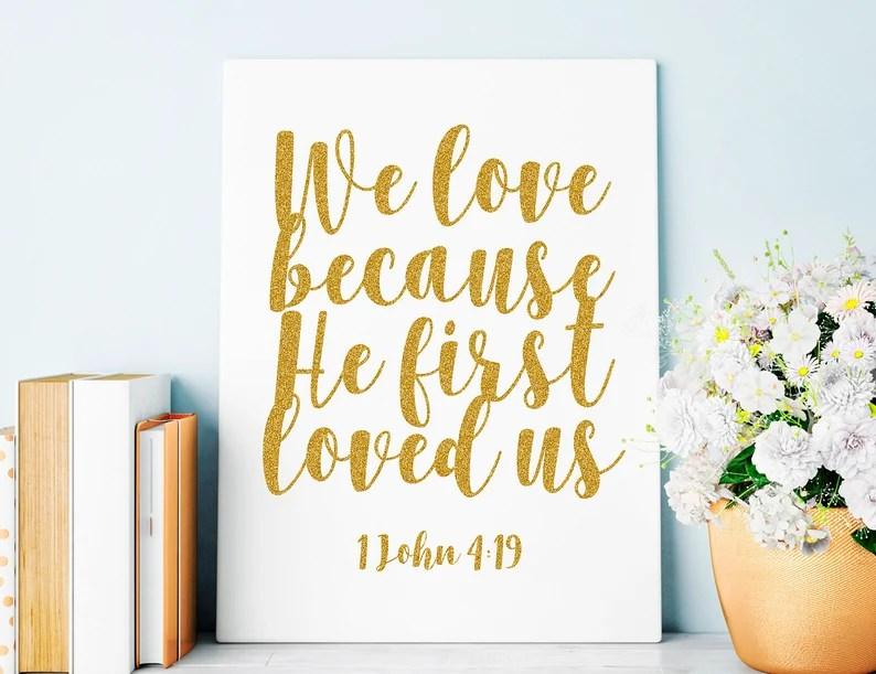 Download We Love Because He First Loved Us 1 John 4:19 Bible Verse ...
