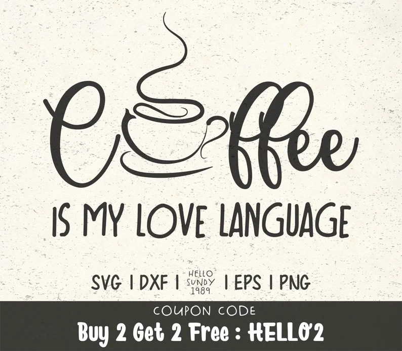 Download Coffee is my Love Language svg Coffee Sayings Quote ...