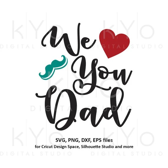 Download We love you Dad svg Best dad ever svg Fathers day gift svg ...