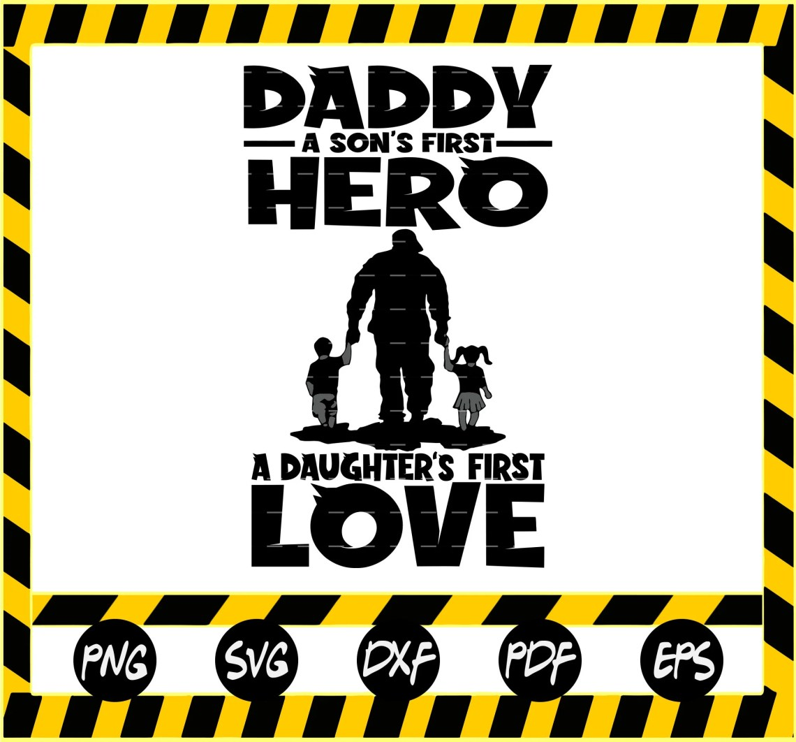 Download Daddy A Son's First Hero A Daughter First Love SVG   Etsy