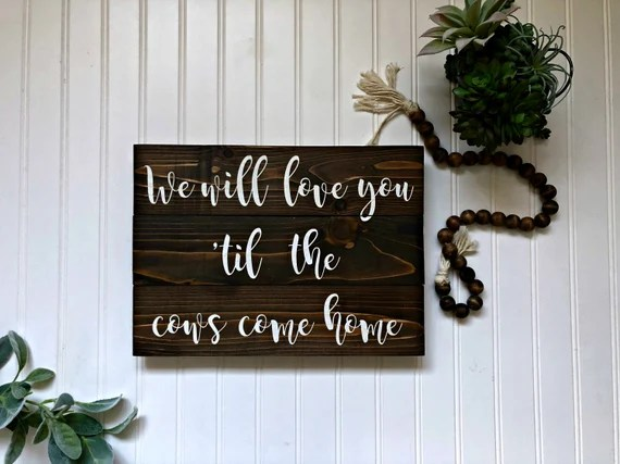 Download We Will Love You 'Til The Cows Come Home Nursery Sign | Etsy