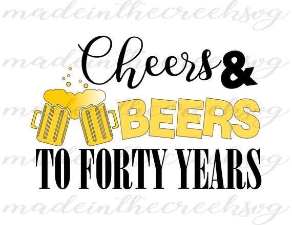 Download Cheers And Beers To Forty Years Birthday Quotes Turning 40