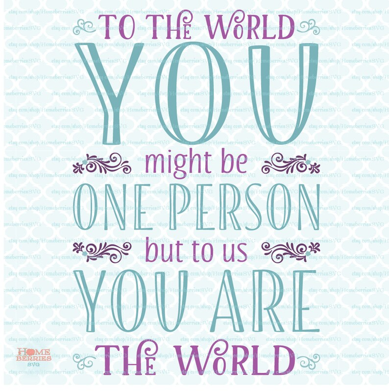 Download You Are The World svg Loved One svg We Love You svg One ...