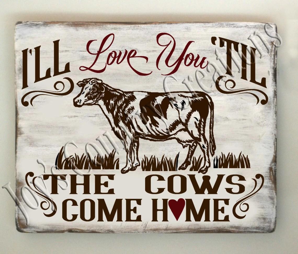 Download I'll Love You 'Til the Cows Come Home SVG PNG JPEG | Etsy