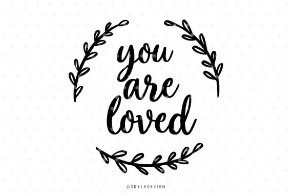 Download You are loved svg files Svg cut files Quote svg Baby svg ...