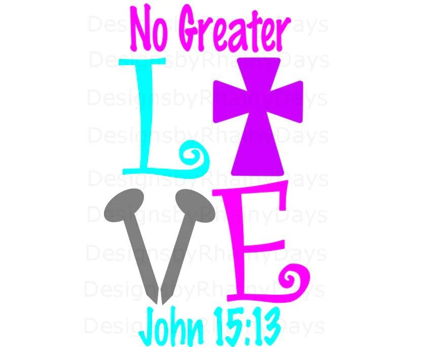 Download Buy 3 get 1 free No greater love John 15:13 cross nails | Etsy