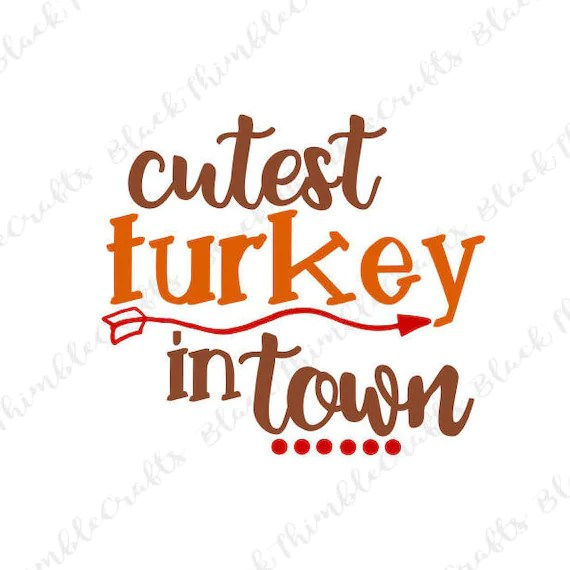 Download Cutest Turkey in Town SVG Fall SVG Thanksgiving svg ...