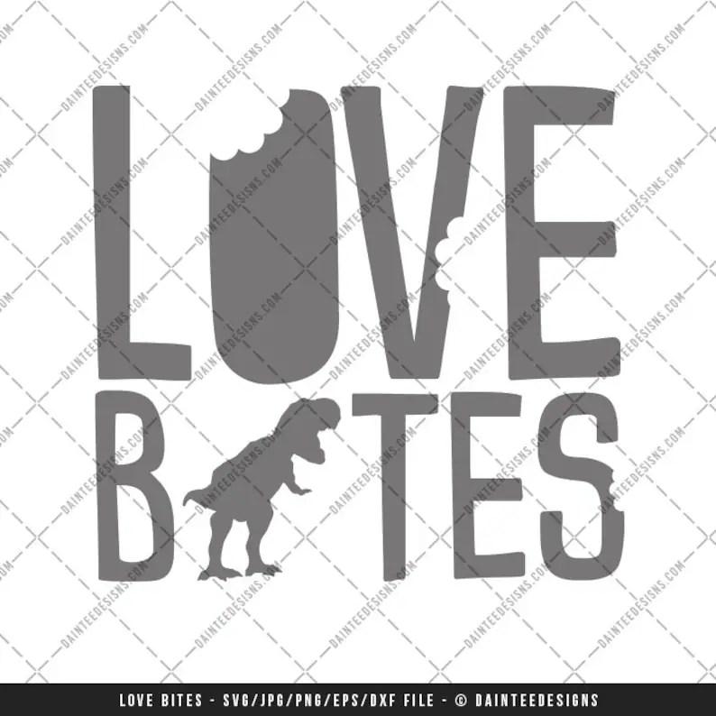 Download Love Bites SVG DXF Png Eps File Dinosaur Dino Trex   Etsy