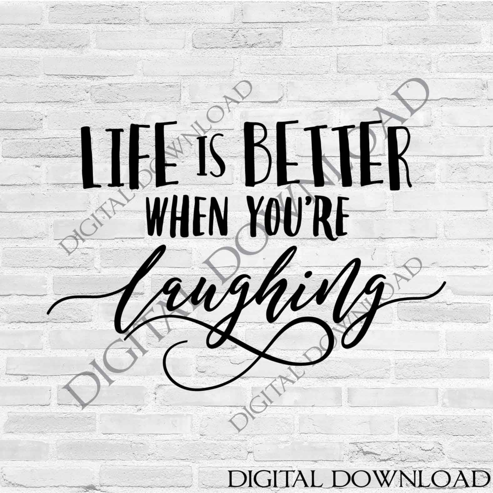 Life Is Better When You Re Laughing Clipart Vector