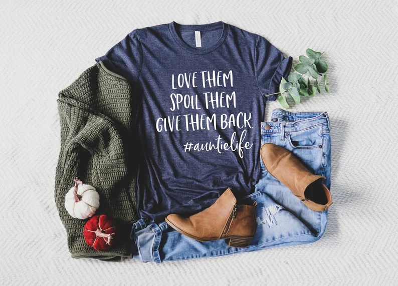 Download Love them spoil them give them back Unisex Tshirt auntie ...