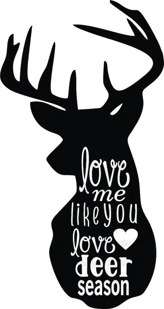 Download Deer love me like you love deer season DIGITAL DOWNLOAD ...