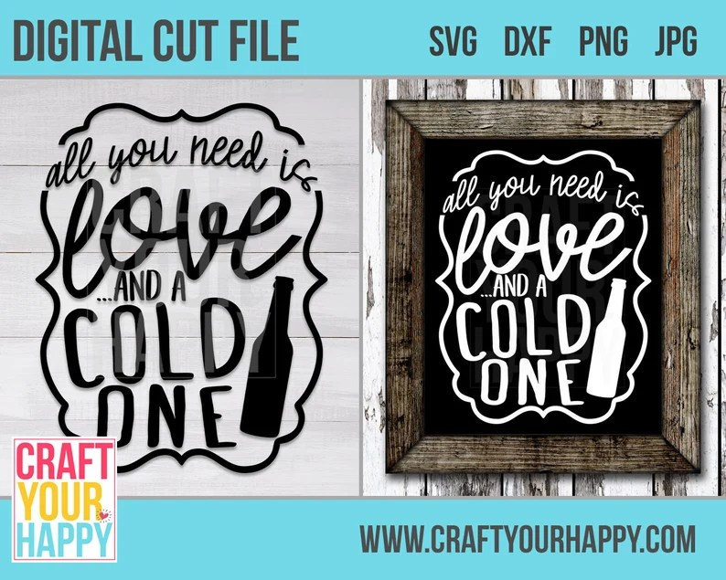 Download Beer SVG Cut File All You Need Is Love And A Cold One   Etsy
