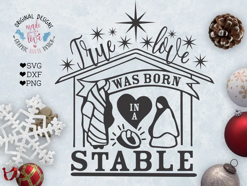 Download Christmas SVG True Love was born in a stable Cut File and ...