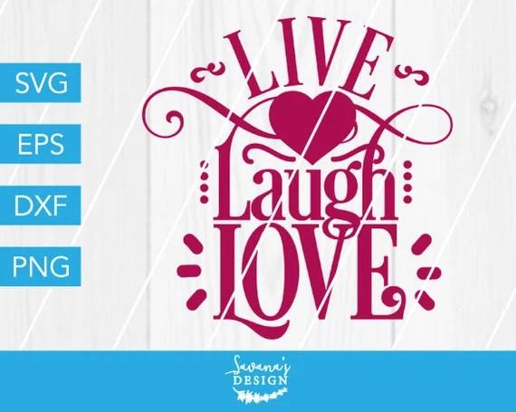 Download Live Laugh Love SVG, Family Sign SVG, Live SVG, Laugh Svg ...