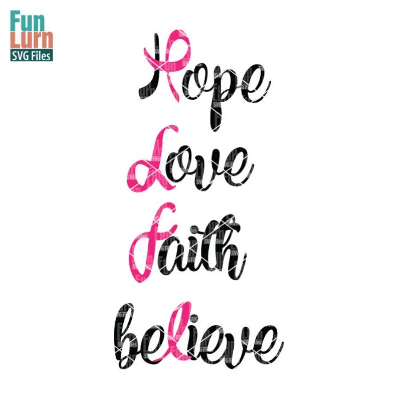 Download Hope Love Faith Believe svg Breast Cancer Awareness SVG   Etsy