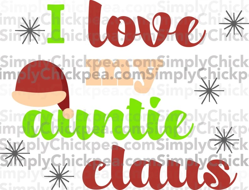 Download I Love My Auntie Claus SVG Christmas Saying SVG Santa ...