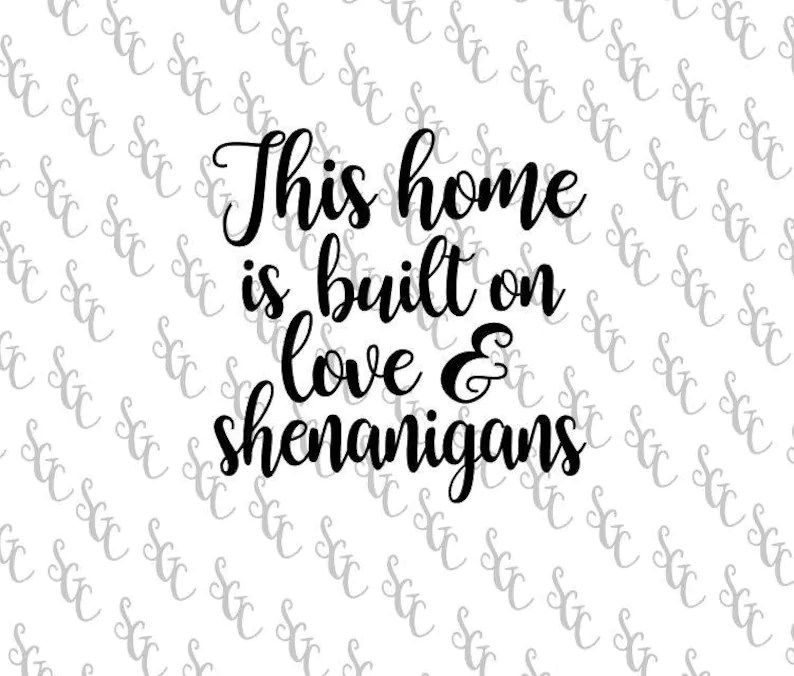 Download Reusable Stencil This Home is Built on Love & Shenanigans ...